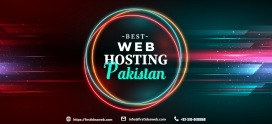 Learn Here: From Where you can get best hosting in Pakistan?